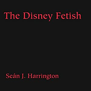 The Disney Fetish Audiobook