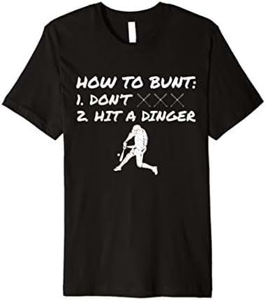 Funny Baseball Shirt How to bunt Don't Hit a Dinger Premium T-Shirt