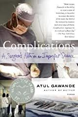 Complications: A Surgeon's Notes on an Imperfect Science Paperback