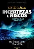 img - for Gest o da  gua - Incertezas e Riscos (Portuguese Edition) book / textbook / text book