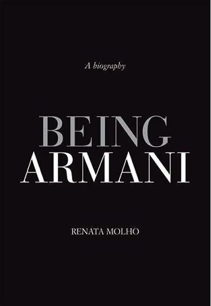 Being Armani A Biography Molho Renata Amazon Com Books