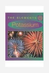 Potassium (Elements) Hardcover