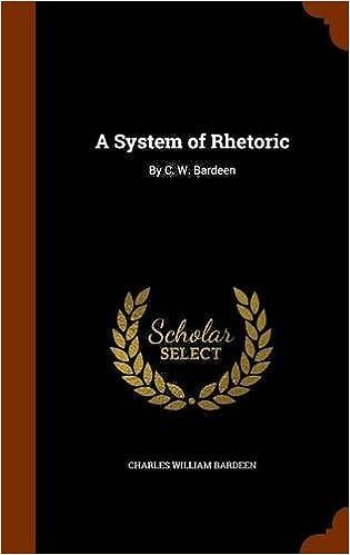 A System of Rhetoric: By C. W. Bardeen