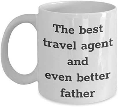 Funny Travel Agent - Even Better Father - Best Gift Idea Ever For Tour Guide, Agency, Operator, Companies, Dad - 11ounce or 15oz Cozy White Ceramic Novelty Coffee Tea Cup