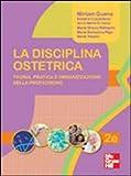 La disciplina ostetrica. Teoria, pratica e organizzazione della professione