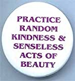 Practice Random Acts of Kindness.. button