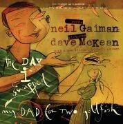 """The Day I Swapped My Dad for Two Goldfish"" av Neil Gaiman"