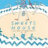 SWEETS HOUSE~for J-POP HIT COVERS COCONUT~