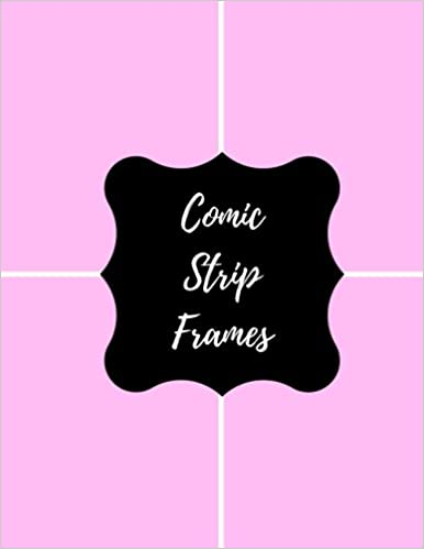 Comic Strip Frames Blank Empty Cartoon Strips 85 X 11 In 100 Pages Multi Panels Book Paper Template Journal Notebook Format