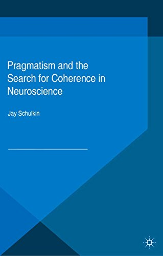 Pragmatism and the Search for Coherence in Neuroscience Pdf