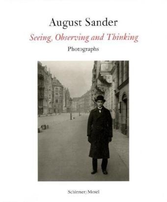 August Sander: Seeing, Observing, Thinking