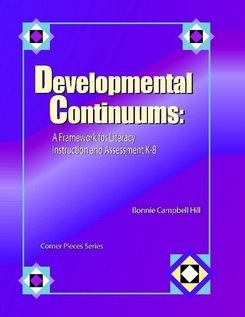 Developmental Continuums: A Framework for Literacy Instruction and Assessment K-8