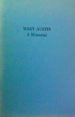 Mary Austin: A Memorial. Edited and with a Preface and Check List of Mrs. Austin's Works.