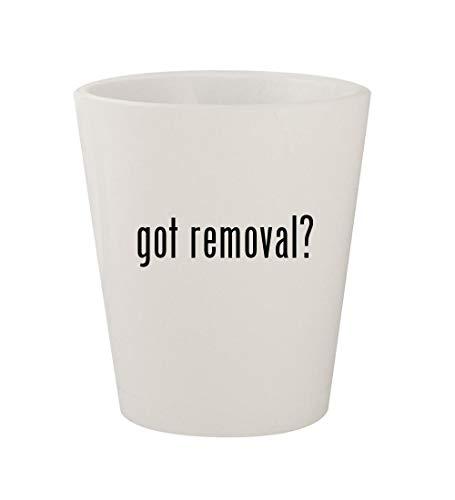 got removal? - Ceramic White 1.5oz Shot Glass