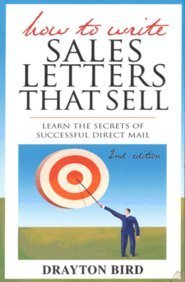 How to Write Sales Letters That Sell 2nd/ed (Sell Of Bird)