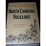 img - for 001: The Frank C. Brown Collection of North Carolina Folklore: Games and Rhymes, Beliefs and Customs, Riddles, Proverbs, Speech, Tales and Legends book / textbook / text book