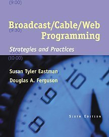 Broadcast/Cable/Web Programming: Strategies and Practices (with InfoTrac) (Wadsworth Series in Production)