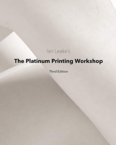 Pdf Photography The Platinum Printing Workshop: Platinum/Palladium Printing Made Easy
