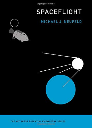 - Spaceflight: A Concise History (MIT Press Essential Knowledge series)