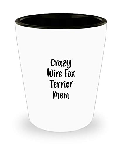 Crazy Wire Fox Terrier Mom Shot Glass Gift for Dog Lover