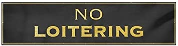 No Loitering Classic Gold Heavy-Duty Outdoor Vinyl Banner 12x3 CGSignLab