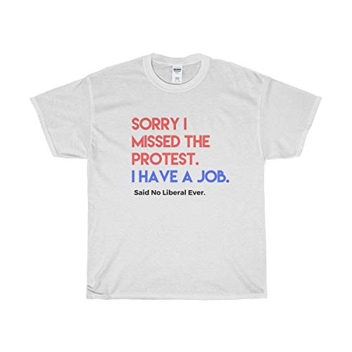 Funny Conservative Novelty T-Shirt - I Have A Job T-Shirt - Perfect for Republicans   Men & Women - Unisex (Best Conservative Talk Radio Stations)