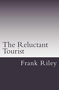 The Reluctant Tourist by [Riley, Frank]