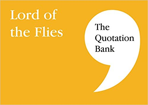 The Quotation Bank: Lord of the Flies GCSE Revision and