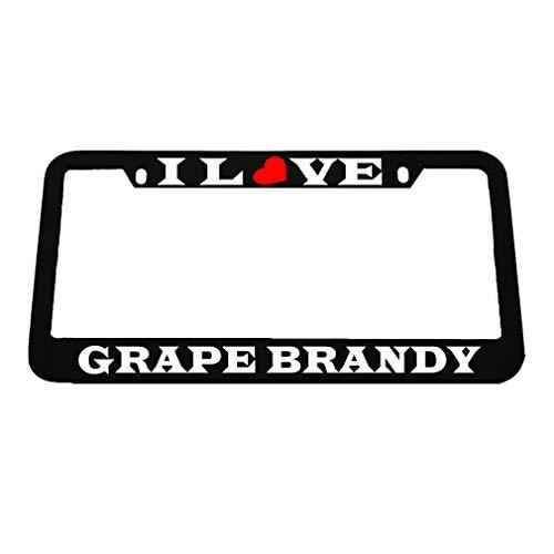 Grape Brandy - Speedy Pros I Love Grape Brandy Zinc Metal License Plate Frame Car Auto Tag Holder - Black 2 Holes