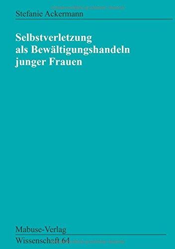 Selbstverletzung als Bewältigungshandeln junger Frauen (Mabuse-Verlag Wissenschaft)