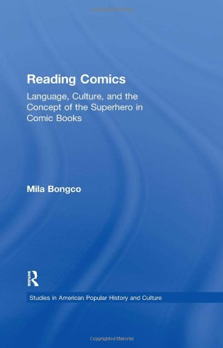 Reading Comics: Language, Culture, and the Concept of the Superhero in Comic Books (Studies in American Popular History and Culture) by Routledge