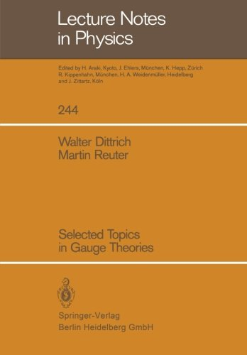Selected Topics in Gauge Theories (Lecture Notes in Physics)