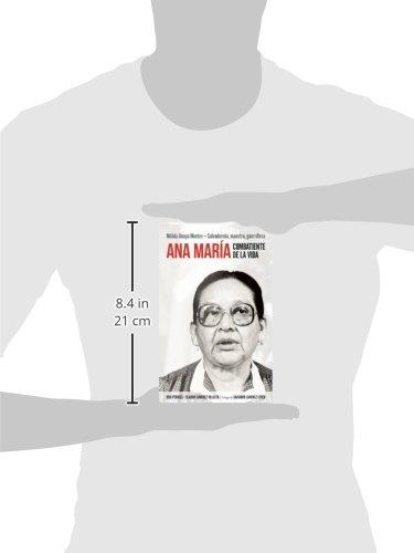 Ana María Combatiente de la vida: Mélida Anaya Montes - Salvadoreña, maestra, guerrillera (Spanish Edition)