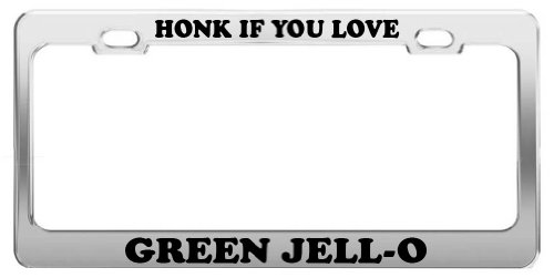 honk-if-you-love-green-jell-o-license-plate-frame-tag-holder-car-truck-accessory