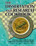 The Dissertation and Research Cookbook : From Soup to Nuts a Practical Guide to Help You Start and Complete Your Dissertation or Research Project, Simon, Marilyn and Francis, J. Bruce, 078728405X
