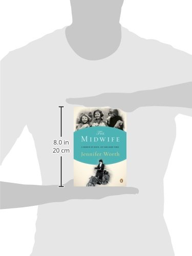 The Midwife: A Memoir of Birth, Joy, and Hard Times (The Midwife Trilogy)