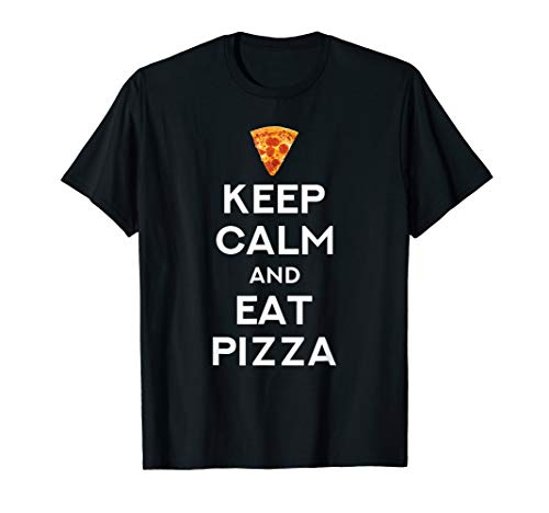 Keep Calm And Eat Pizza Funny T-Shirt