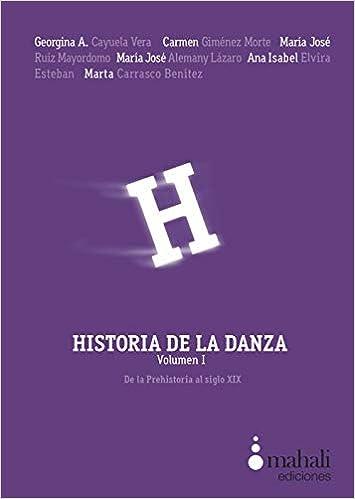 Historia de la danza. volumen 1: de la prehistoria al siglo XIX: Amazon.es: VV.AA.: Libros