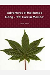 "Adventures of the Romeo Gang - ""Pot Luck in Mexico"" Paperback"