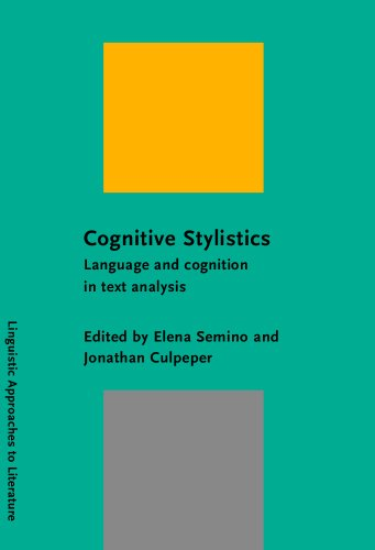 Cognitive Stylistics: Language and cognition in text analysis (Linguistic Approaches to Literature)