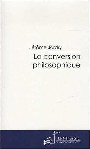 Livres La Conversion Philosophique: Essai sur le Gorgias de Platon pdf