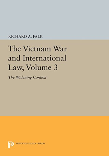 The Vietnam War and International Law, Volume 3: The Widening Context (American Society of International Law) by Falk Richard a