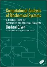 Book Computational Analysis of Biochemical Systems: A Practical Guide for Biochemists and Molecular Biologists