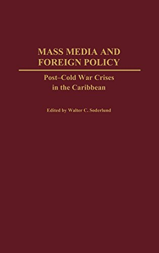 Mass Media and Foreign Policy: Post-Cold War Crises in the Caribbean