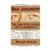 Bad judgment: The case of Mr. Justice Leo A. Landreville