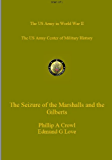 The Seizure of the Marshalls and the Gilberts (US Army Green Book)