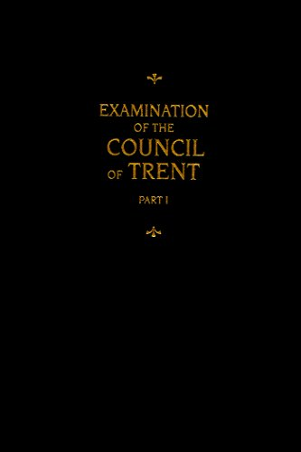 Chemnitz's Works: Examination of the Council of Trent I: 1
