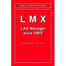 Lmx-lan Manager Sous Unix (coll. Reseaux et Telecommunications)