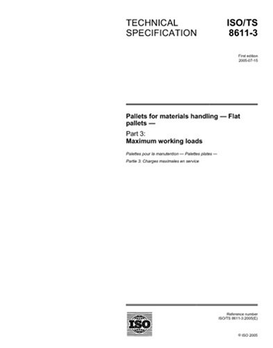 ISO/TS 8611-3:2005, Pallets for materials handling - Flat pallets - Part 3: Maximum working loads