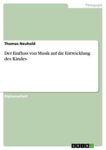 Der Einfluss der Musik auf die Entwicklung eines Kindes (German Edition)
